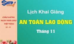 Lịch khai giảng các lớp AN TOÀN LAO ĐỘNG tháng 11